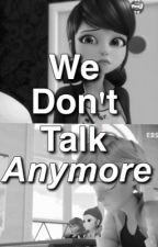 We don't talk anymore... || adrienette by chatrawr