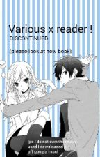 Various x Reader ! ~ ♡ [DISCONTINUED] by SugoiKuro