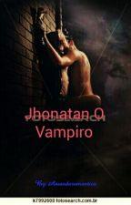 Jhonatan O Vampiro by Amandaromantica