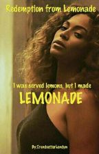 Redemption From Lemonade | Completed  by TrendsetterLondyn
