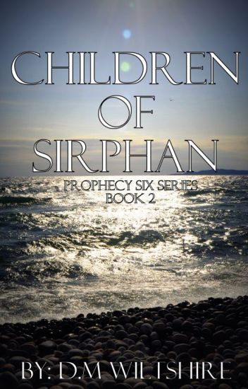 Children of Sirphan (Prophecy Six Series Book 2)