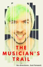 The Musician's Trail [Septiplier AU] by MisterMacGuffin