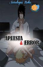 APUESTA Y ERROR (SasuNaru) by SaraleguiNeko