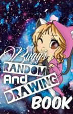 Bugg's Drawing book/ Random Stuff by _XxBuggsxX_