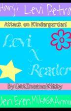 Attack on Kindergarten!ᵀᴹ (LevixReader) by DatInsaneKitty