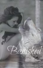 Banished by ZaraRoseXo