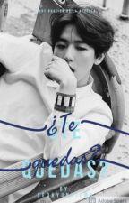 ¿Te Quedas?  by SeohyunnieMH