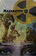 Radiactivo by AlexaGarcia937