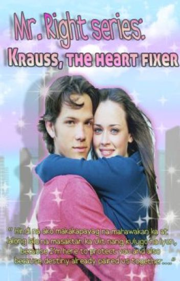 Mr. Right Series: Krauss, the Heartfixer
