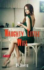 Naughty Little Wife by Jenyfio