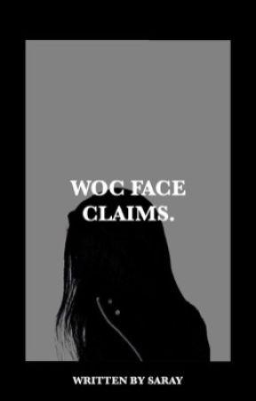 WOC FACE CLAIMS by estreIIas