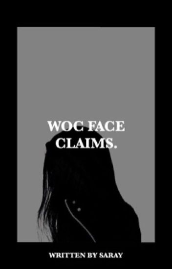 WOC FACE CLAIMS