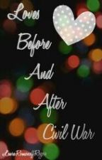 Loves Before And After Civil War by KatyBTerry