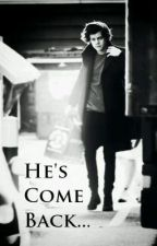 He's Come Back (Harry Styles) by MaureenOfficial98