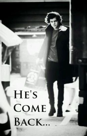 He's Come Back (Harry Styles)