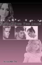 Until I Find You Again // Book One by SusieMC76