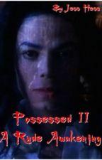 Possessed II: A Rude Awakening  by KISSNATION