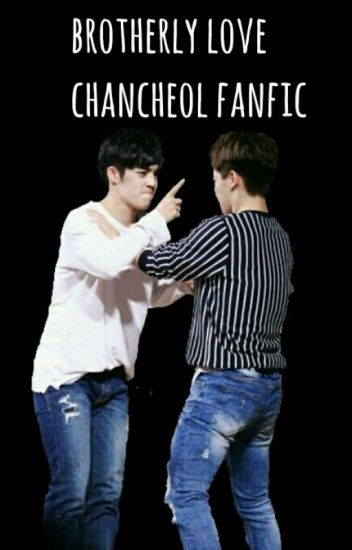 Brotherly Love (Chancheol Fanfic 18+)