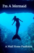 I'm A Mermaid - Niall horan fanfiction by Itsmylifex