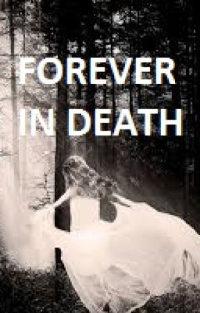 Forever In Death by mysticfireraiser