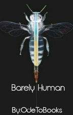 Barely Human (Stung Fanfiction) by OdeToBooks