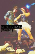 La Sirvienta (Vondy) {PAUSADA} by rbd_rebeldemania