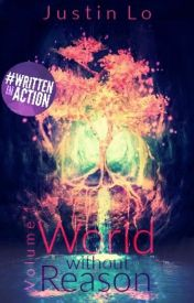 World Without Reason [Volume 1][Ongoing][#Wattys2016]