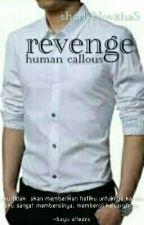 Revenge Human Callous by sherlyNSmustamim