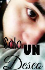 Sólo Un Deseo (Sebastián Villalobos) (One Shot) by ChaolinS
