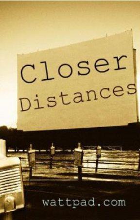 Closer Distances by iBubblyGurl