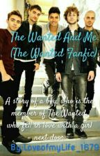 The Wanted And Me (The Wanted Fanfic) by LoveofmyLife_1679