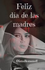 Feliz día de las madres by DianaRomanoff