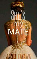 She's my Mate(Editing) by jazieltayawa