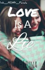 Love is a lie »Tzuna/SaTzu« (Tzuyu x Sana). by Pink_ARMY_Panda
