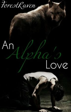 An Alpha's Love by ForestRaven