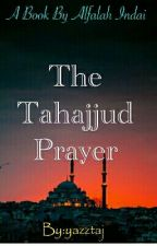 The Tahajjud Prayer by yazztaj