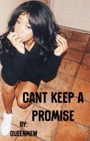 Can't Keep A Promise