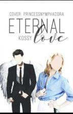 Eternal Love  by kossy18