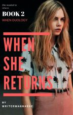 "When She Returns ( Book 2 Of ""Until She Was Gone "") by writerwannabhe"