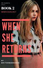 When She Returns ( When Duology Book 2) by writerwannabhe