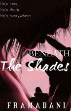 Beneath The Shades  by framadani