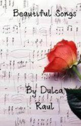 Beautiful Songs by DulcaRaul