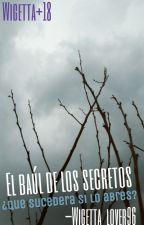 El baúl de los secretos (PAUSADA) by Wigetta_lover96
