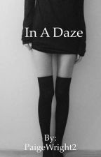In A Daze by PaigeWright2