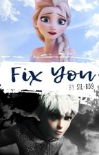 Fix You (Jelsa) -{COMPLETE} [UNDER EDIT]  by Sil-bD9