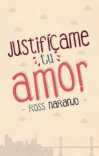 Justifícame tu amor   by SarcasmBlossom