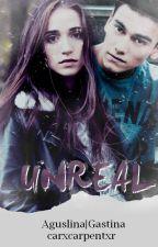 Unreal - Aguslina by carxcarpentxr