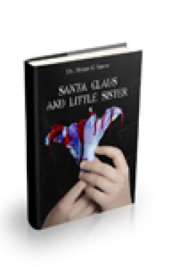 Santa Claus and Little Sister - A Novel by Dr. Brian G Snow
