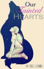 Our Tainted Hearts by QueenLeiriel
