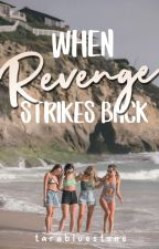 When Revenge Strikes Back by tarabluestone